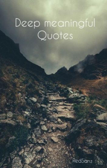 Meaningful Quotes Adorable Deep Meaningful Quotes  Redsanz  Wattpad