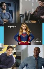 Supergirl- Love Choice by lollipops1122