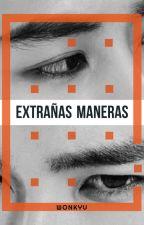 EXTRAÑAS MANERAS by ilimon1013