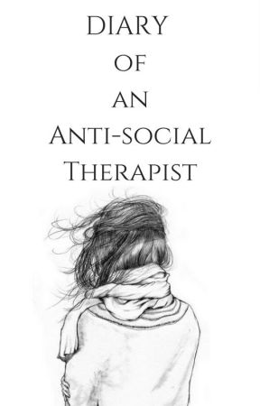 Diary of an Anti-Social Therapist by kmbell92