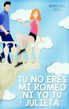 Tu No Eres Mi Romeo Ni Yo Tu Julieta by yali_an66