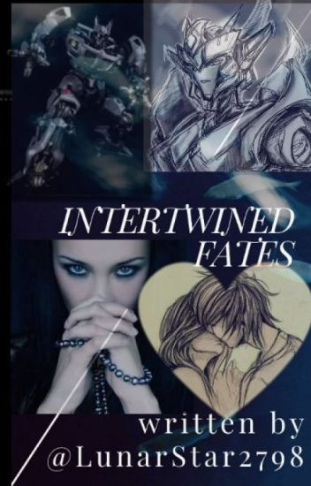 Intertwined Fates (Transformers Fanfic)