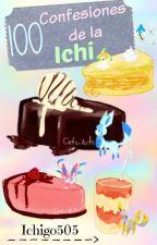 100 confesiones de la Ichi by Ichigo505