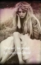 She will be loved(editing) by moonlightprisa
