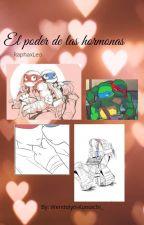 El poder de las hormonas ( TmnT Yaoi RaphaxLeo ) [ Proximamente ] by Wendolyn-Kunoichi_2