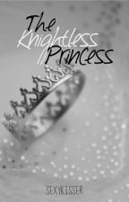 The Knightless Princess by SexyKisser
