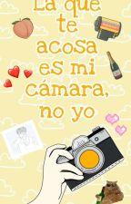La que te acosa es mi cámara, no yo. by Strooker24