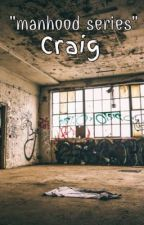 Craig    manhood series by Crazi_Moonwalker