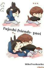 ♪ Fujoshi friends- yaoi ♪ by xitsmexoxo