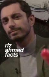 RIZ AHMED FACTS  by blushingbodhi