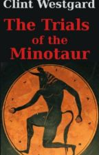 The Trials of the Minotaur by ClintWestgard