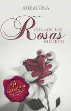 Cuando las rosas mueren by AuraLuna
