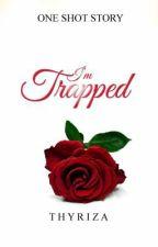 I'm Trapped by Thyriza