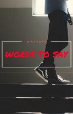 Words To Say (WonTaek) by Goriiiiiiuwu