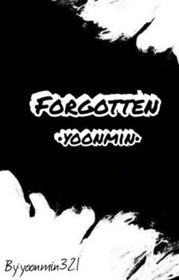 Forgotten|Yoonmin|