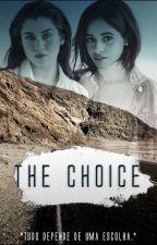 The Choice by kathlessa