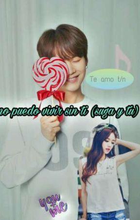 no puedo vivir sin ti ( suga y tu)  by jeon_min_mei