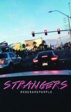 Strangers by Rosesarepurple