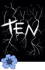 Ten (Making Some Major Editing Changes) by ___Yoshi___