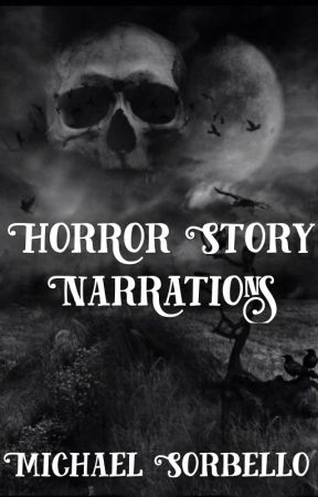 Horror Story Narrations by MacabreNightmares