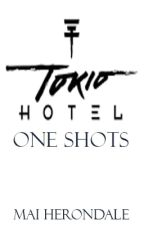 Tokio Hotel One Shots by MaiHerondale21