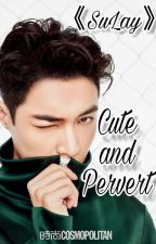 Cute and Pervert 《SuLay》 by tm_joyby