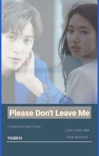 Please, Don't Leave Me by Yssed13