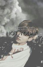 Not Today [Bangtan] by Nissiz