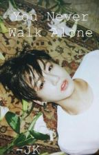 You never walk alone -JK.- //Mini obra//  by Mrpatatavoladora