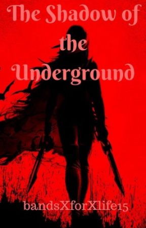 The Shadow of the Underground (Attack On Titan X Skilled! Reader) by bandsXforXlife15
