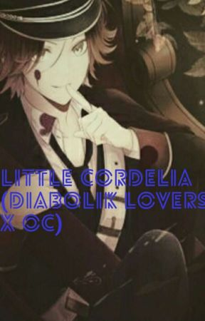 Little Cordelia (Diabolik Lovers x oc) by SHSLSpace_Goddess