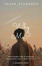 [FF #2] Why Me..? | Dks ✔ (END) by pacar_kyungsoo