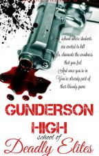 GUNDERSON HIGH: School Of Deadly Elites (ON-HOLD) by Raeinfalls