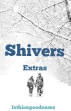 Shivers: Extras (bxb)  by isthisagoodname