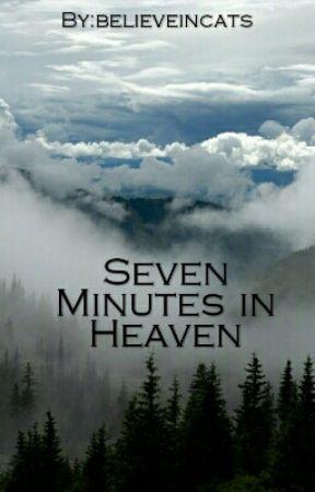 Seven Minutes in Heaven by believeincats