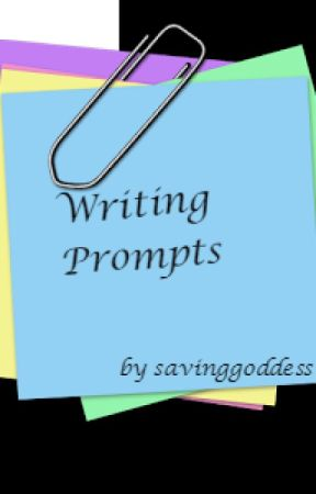 Writing Prompts by savinggoddess