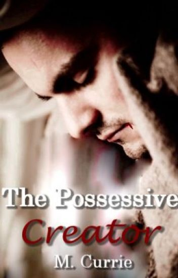 The Possessive Creator (Book I)