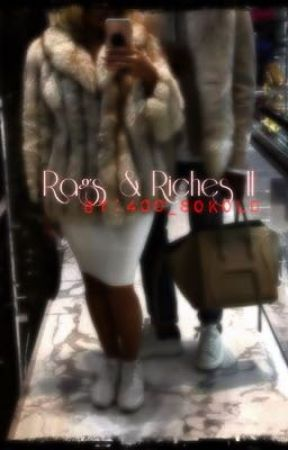 Rags & Riches II by 400_SoKold