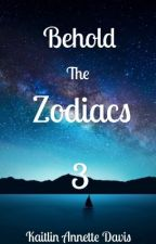 Behold the Zodiacs 3 by KaitlinAnnetteDavis