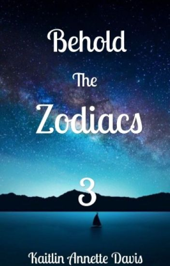 Behold the Zodiacs 3