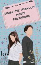When Ms.makulit Meets Mr.yabang by ppuazo