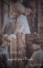 Last Chance  by FcknJoyce