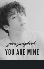 You Are Mine || أنتِ لي  by Robjinii