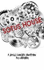 Sotus House (Sotus-Love Sick Crossover AU Fan Fiction) by LaceyRay