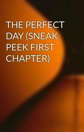 THE PERFECT DAY (SNEAK PEEK FIRST CHAPTER) by AuthorGunnarLawrence