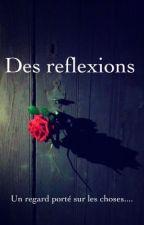 Des Reflexions (un regard porté sur les choses) by MadeByVince