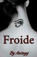 Froide by Antayy