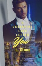 You [A Crossfire Series Love Letter] by Elizabeth-Stone