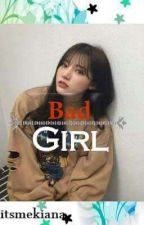 Bad Girl by itsmekiana