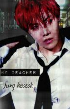 My Teacher  by WhiteChcolate88
